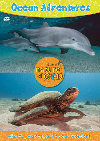 The Nature of God: Ocean Adventures, Vol. 1 - Whales, Waves, and Ocean Wonders