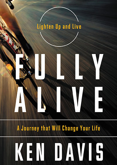 Fully Alive - A Journey That Will Change Your Life