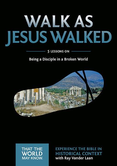 Walk as Jesus Walked - Being A Disciple In A Broken World
