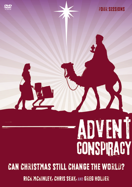 Advent Conspiracy - Can Christmas Still Change the World?