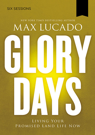 Glory Days - Living Your Promised Land Life Now
