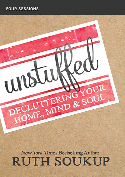 Unstuffed - Decluttering Your Home, Mind and Soul