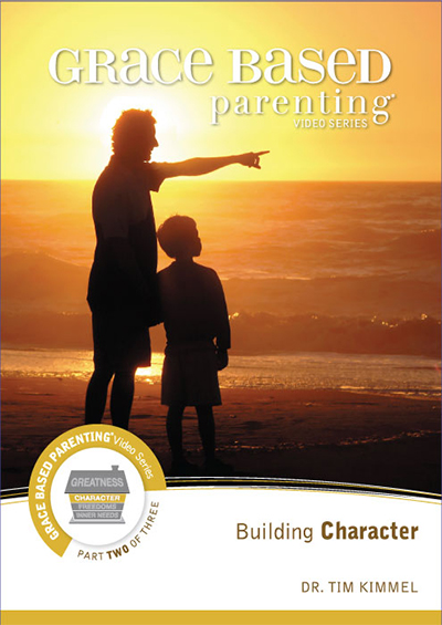 Grace Based Parenting Part 2 - Building Character