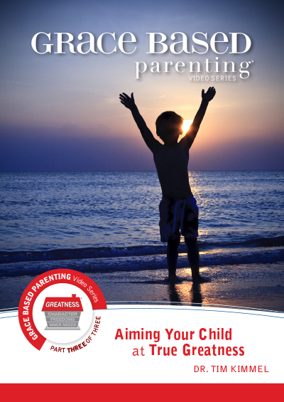 Grace Based Parenting Part 3 - Aiming Your Child at True Greatness