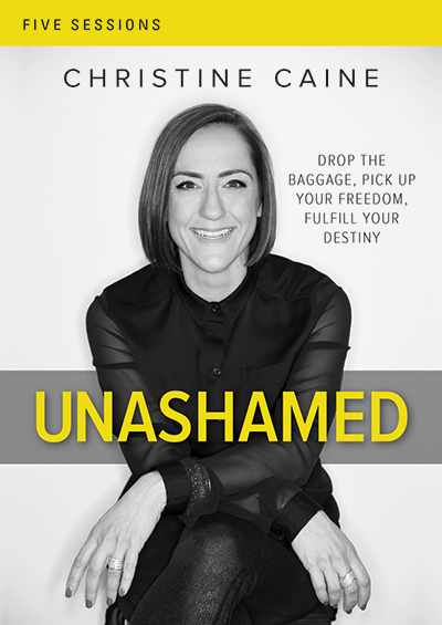 Unashamed - Drop The Baggage, Pick Up Your Freedom, Fulfill Your Destiny