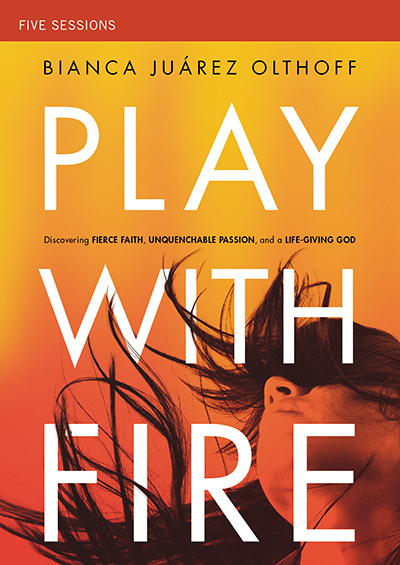 Play With Fire - Discovering Fierce Faith, Unquenchable Passion, and a Life-Giving God