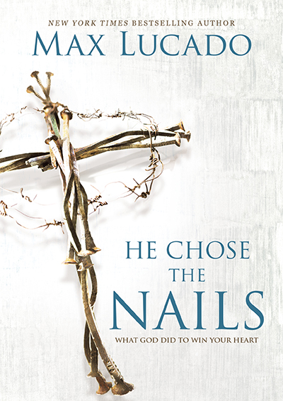 He Chose the Nails - What God Did To Win Your Heart