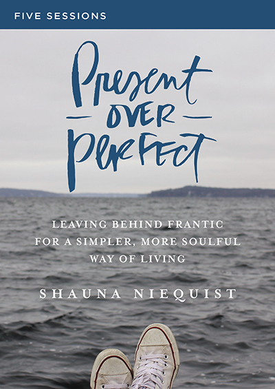 Present Over Perfect - Leaving Behind Frantic For a Simpler, More Soulful Way Of Living