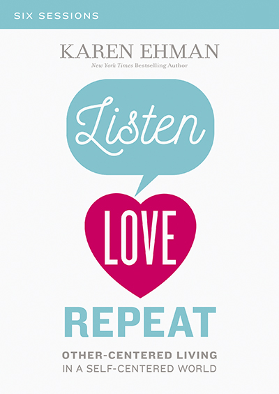 Listen, Love, Repeat - Other-Centered Living In A Self-Centered World