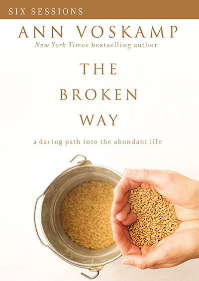 The Broken Way - A Daring Path Into The Abundant Life