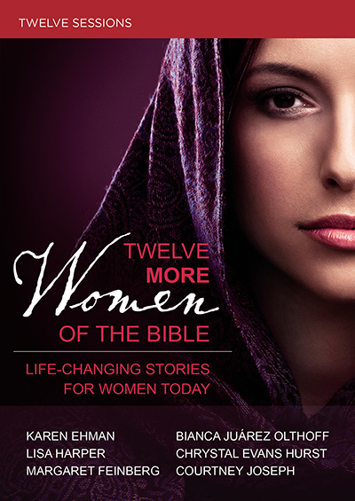 Twelve More Women Of The Bible - Life-Changing Stories For Women Today