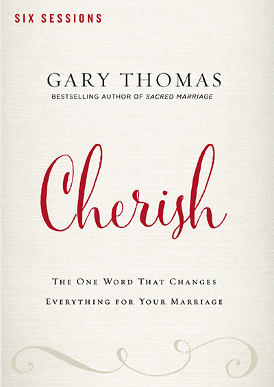Cherish – The One Word That Changes Everything For Your Marriage