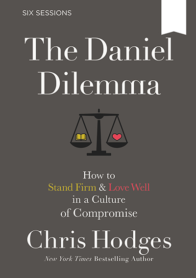 The Daniel Dilemma - How To Stand Firm And Love Well In A Culture Of Compromise