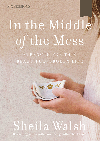 In the Middle of the Mess - Strength For This Beautiful, Broken Life