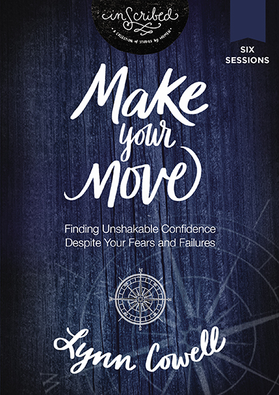 Make Your Move - Finding Unshakable Confidence Despite Your Fears And Failures