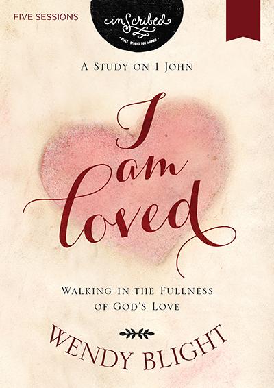 I am Loved - Walking in the Fullness of God's Love