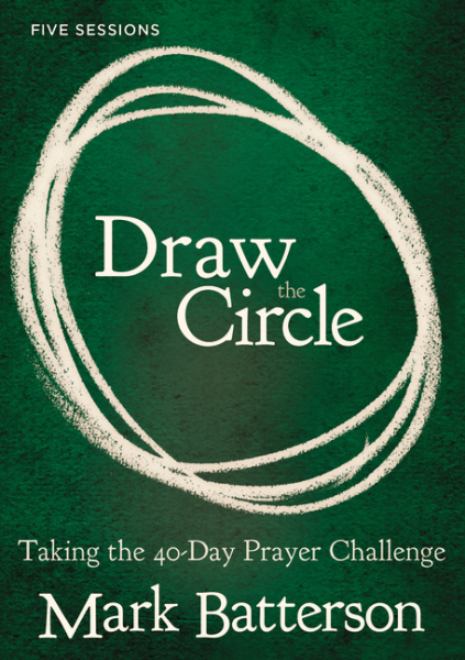 Draw the Circle - Taking The 40 Day Prayer Challenge