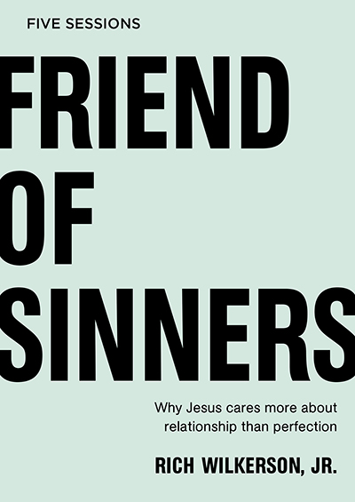 Friend of Sinners - Why Jesus Cares More About Relationship Than Perfection