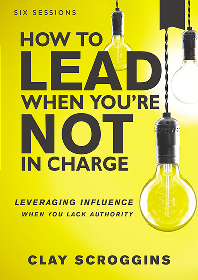 How to Lead When You're Not In Charge - Leveraging Influence When You Lack Authority