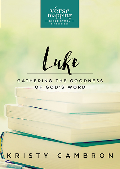 Verse Mapping Luke - Gathering The Goodness Of God's Word