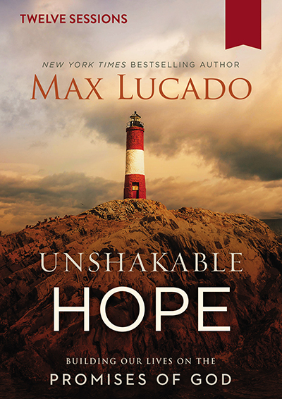 Unshakable Hope - Building Our Lives On The Promises Of God
