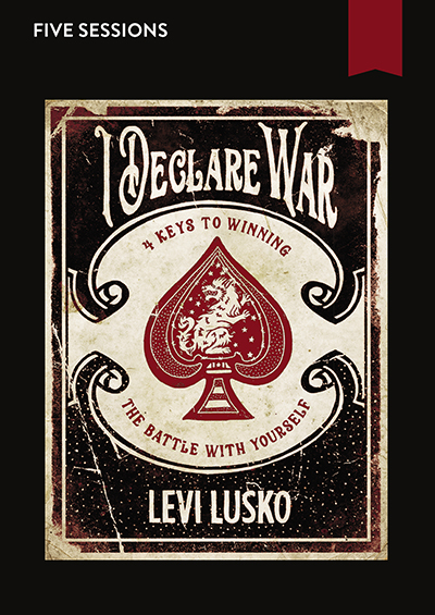 I Declare War - Four Keys to Winning the Battle with Yourself