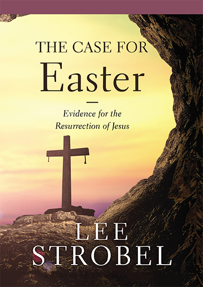 The Case for Easter - Investigating the Evidence for the Resurrection