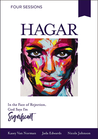 Known by Name: Hagar - In the Face of Rejection, God Says I'm Significant