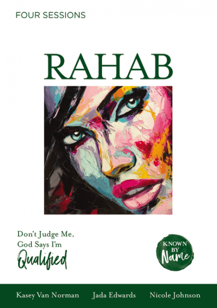 Known by Name: Rahab - Don't Judge Me; God Says I'm Qualified