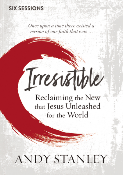 Irresistible - Reclaiming the New That Jesus Unleashed for the World