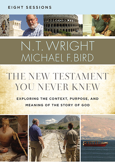 The New Testament You Never Knew - Exploring the Context, Purpose, and Meaning of the Story of God