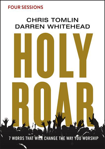 Holy Roar - Seven Words That Will Change the Way You Worship