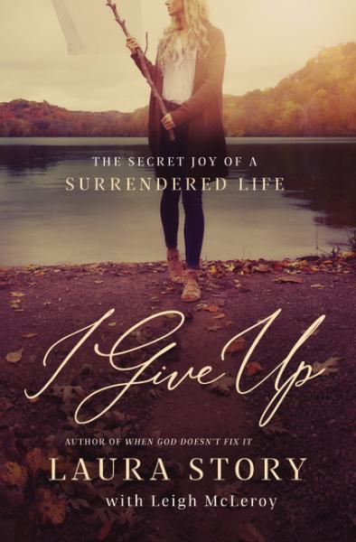 I Give Up - The Secret Joy of a Surrendered Life