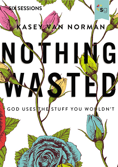 Nothing Wasted - God Uses the Stuff You Wouldn't