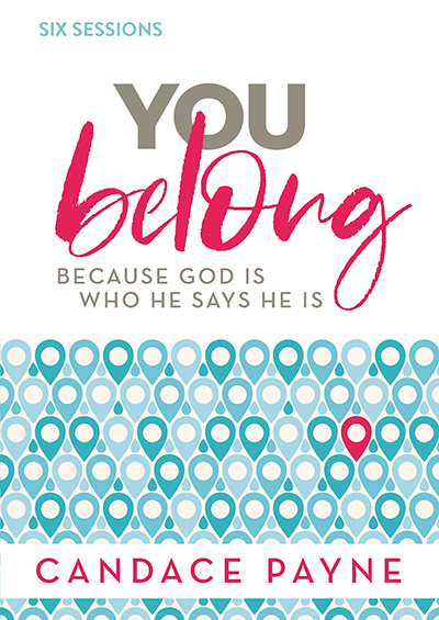You Belong: Because God Is Who He Says He Is