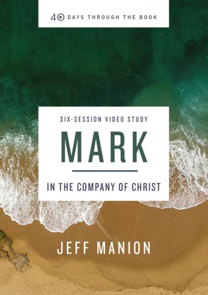 Mark (40 Days Through the Book Series)