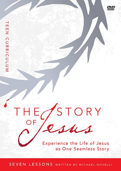 The Story of Jesus: Teen Curriculum